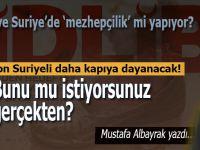 """Mustafa Albayrak: """"Türkiye, ne mezhepçiliği yapmış İdlip ve Suriye'de?"""""""