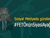 Sosyal medyada günün konusu: FETÖ'nün siyasi ayağı CHP!