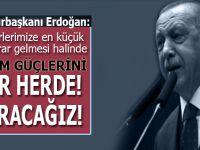 """Cumhurbaşkanı Erdoğan: """"Askerlerimize en küçük bir zarar gelmesi halinde rejim güçlerini her yerde vuracağız"""""""