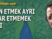 """Ayhan Küflüoğlu yazdı; """"İman etmek ayrı, İnkâr etmemek ayrı..."""""""