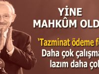 CHP lideri Kılıçdaroğlu yine mahkûm oldu!