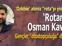 """Gençler, """"Özköse"""" abiniz yine yön değiştirdi; """"Rota""""mız Osman Kavala!"""