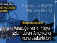 """Salih Tuna, """"Mahalledeki NATO'cuları"""" topa tuttu; """"Varacağın yer 6. Filoya selam duran """"Amerikancı muhafazakarlıktır!"""""""
