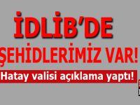 Hatay Valisi Doğan: 22 Mehmetçiğimiz şehit oldu!