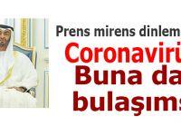 Koronavirüs bu işbirlikçi Prense de bulaşmış!