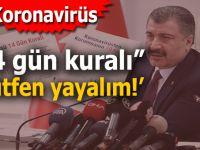 """Sağlık Bakanı açıkladı; Koronavirüs için """"14 gün kuralı, lütfen yayalım!"""""""