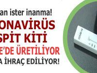 İşte gerçek: Koronavirüs tespit kiti Türkiye'de üretiliyor, dünyaya ihraç ediliyor!