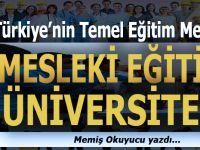 Memiş Okuyucu yazdı; Mesleki Eğitim Üniversitesi...