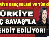 """""""Türkiye """"iç savaşla"""" tehdit ediliyor!"""