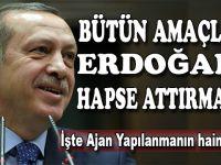"""""""Bütün amaçları Erdoğan'ı hapse attırmaktı"""""""