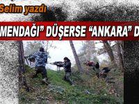 """""""Türkmendağı"""" düşerse, Ankara düşer!"""