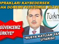 """Türkmenlerden, """"Rusya katliam yapacak!"""" uyarısı!"""
