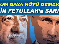 """Putin """"Fetullah""""a sarıldı!"""