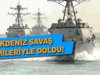 Akdeniz savaş gemileriyle kaynıyor!