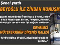 Gülçin Şenel yazdı; Mirzabeyoğlu ile zindan konuşmaları
