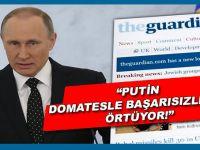Guardian: Putin domatesle başarısızlığını örtüyor