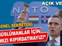 """NATO Genel Sekreteri; """"Bu savaşı Müslümanlar için yürütemeyiz!"""""""