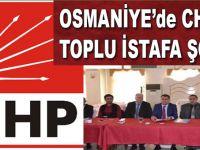 Osmaniye'de CHP'ye bir toplu istifa şoku daha!