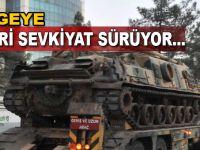 Bölgeye askerî sevkiyat sürüyor!