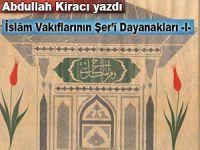 Abdullah Kiracı yazdı; İslâm Vakıflarının Şer'î Dayanakları