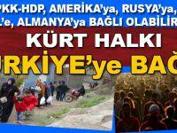 """""""PKK-HDP, başka yerlere """"bağlı"""" olabilir, ama Kürt Halkı Türkiye'ye bağlı!"""""""