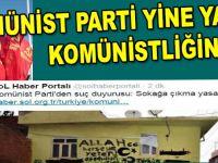 """Komünist parti yine yaptı """"Komünistliğini!"""".."""