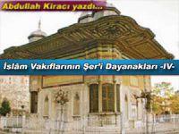Abdullah Kiracı yazdı; İslâm Vakıflarının Şer'î Dayanakları: Hadisler -IV-