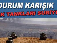 Durum karışık; Türk tankları Suriye'ye girdi!