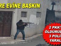 Hücre evine baskın; 1 Polis şehid, 5 PKK'lı öldürüldü!