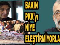 PKK'yı niye mi eleştirmiyorlarmış?