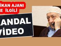 Fetullah'la ilgili skandal video!