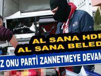 IŞİD filan diyordunuz değil mi; Al sana HDP, al sana Belediye!