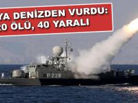 Rusya denizden saldırdı: 20 ölü, 40 yaralı