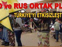 ABD-Rus ortak yapımı; Türkiye'yi bölgede etkisizleştirmek!