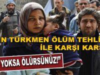 50 bin Türkmen ölüm tehlikesi ile karşı karşıya!