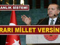 """Cumhurbaşkanı Erdoğan: """"Kararı millet versin!"""""""