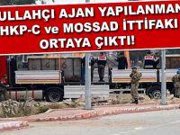 Fetullahçı ajan yapılanmanın, DHKP-C ve MOSSAD ittifakı ortaya çıktı