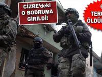 Cizre'deki bodruma girildi: 60 terörist öldürüldü