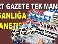 """Dört gazete, tek manşet, """"insanlığa ihanet!"""""""