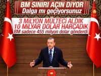 """Cumhurbaşkanı Erdoğan BM'nin """"Sınırı açın"""" talebine sert yanıt verdi"""