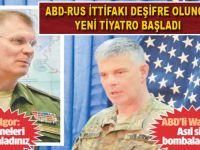 ABD-Rusya ittifakının yeni tiyatrosu!