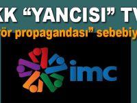 """""""Terör propagandası yapma özgürlüğüne"""" sınırlama; İMC'nin yayını durduruldu!"""