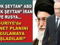 ABD-Rusya ve İran; Suriye'de şeytanî plânı uygulamaya başladılar!