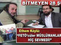 """Yakup Köse; """"28 Şubat'ın unutulan mahkûmları; Ethem Köylü!"""""""