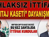 Ahlâksız ittifak: HDP'den CHP'ye kaset desteği