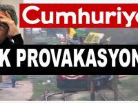 Cumhuriyet'ten PKK provokasyonu