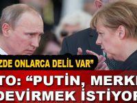 NATO: Putin, Merkel'i devirmek istiyor