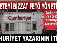"""Cumhuriyet yazarının itirafı: """"Cumhuriyet'i bizzat Fetullahçılar yönetiyor!"""""""