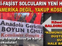 """""""Komünistler çalışıyor; Yine Yakup Köse'ye saldırdılar!"""