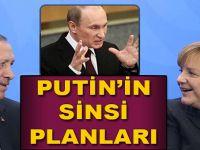 Putin'den Berlin-Ankara-Brüksel hattına sabotaj girişimi